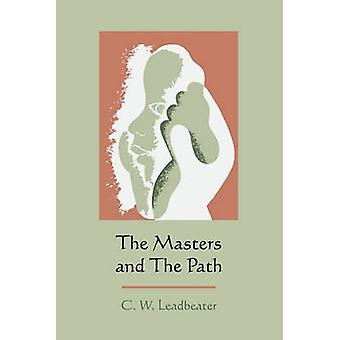 The Masters and the Path by Leadbeater & C. W.