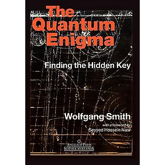The Quantum Engima Finding the Hidden Key 3rd Edition by Smith & Wolfgang