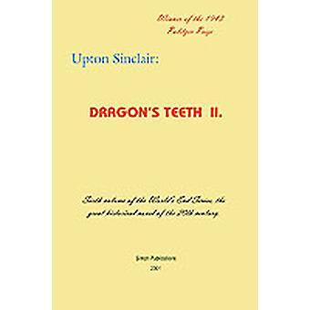 Dragons Teeth II by Sinclair & Upton