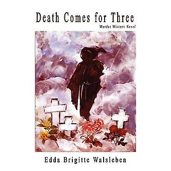 Death Comes for Three by Walsleben & Edda Brigitte