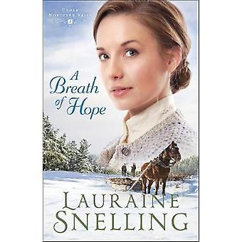 A Breath of Hope by Lauraine Snelling - 9780764218972 Book