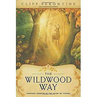 The Wildwood Way: Spiritual Growth in the Heart of Nature