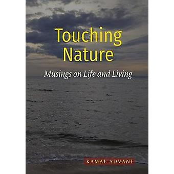 Touching Nature Musings on Life and Living by Advani & Kamal