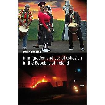 Maahanmuutto ja sosiaalinen yhteenkuuluvuus Irlannin tasavallassa, kirjoittanut Bryan Fanning