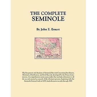 The Complete Seminole by Ernest & John E.