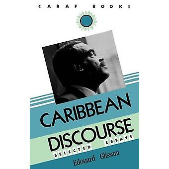 Caribbean Discourse by Glissant & Edouard