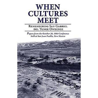 When Cultures Meet by Ellis & Florence Hawley