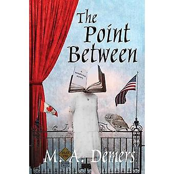The Point Between A Metaphysical Mystery by Demers & M. A.