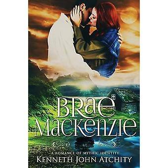 The Twaesum Aik of Brae MacKenzie by Andrea & Aguillard