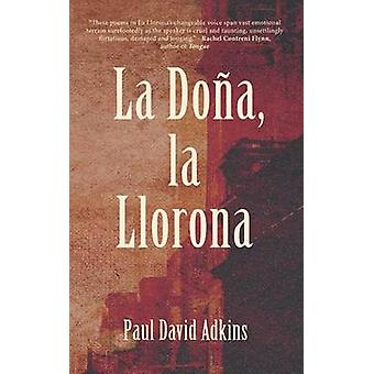 La Dona La Llorona by Adkins & Paul David