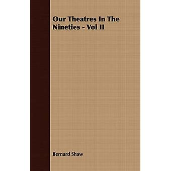 Our Theatres in the Nineties  Vol. II by Shaw & Bernard