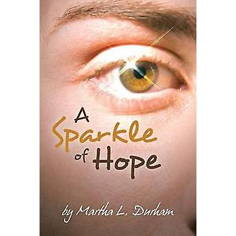A Sparkle of Hope by Durham & Martha L.