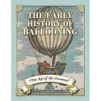 The Early History of Ballooning  The Age of the Aeronaut by Simons & Fraser