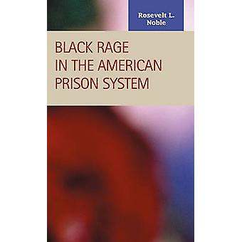 Black Rage in the American Prison System by Noble & Rosevelt
