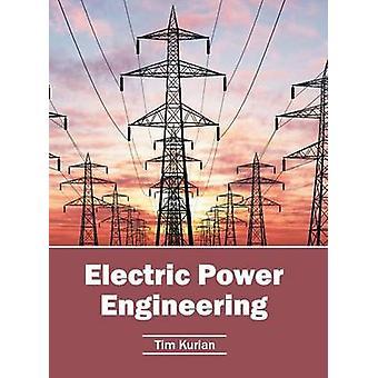 Electric Power Engineering by Kurian & Tim