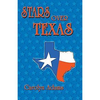 Stars Over Texas by Adams & Carolyn
