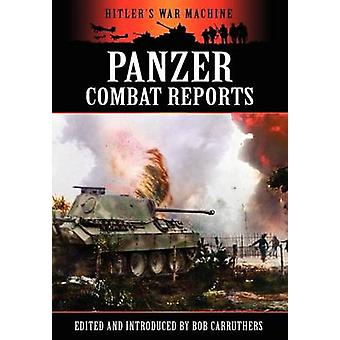 Panzer Combat Reports by Carruthers & Bob