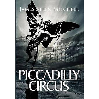 Piccadilly Circus by Mitchell & James Allen