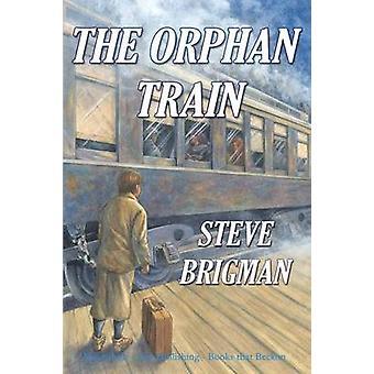 The Orphan Train by Brigman & Steve