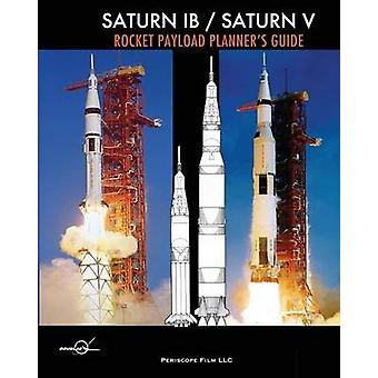 Saturn IB  Saturn V Rocket Payload Planners Guide by Aircraft & Douglas