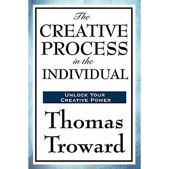 The Creative Process in the Individual by Troward & Thomas