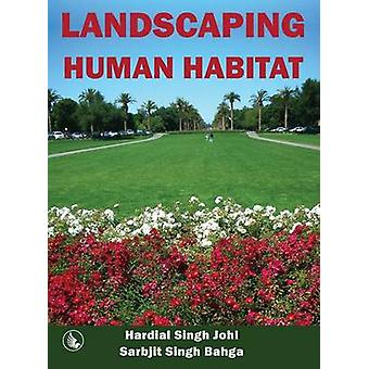 Landscaping Human Habitat by Johl & Hardial Singh