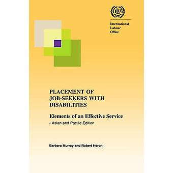 Placement of jobseekers with disabilities. Elements of an effective service  Asian and Pacific edition by Heron & Robert