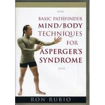 Basic Pathfinder MindBody Techniques for Aspergers Syndrome by Ron Rubio
