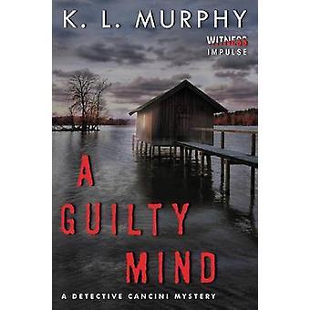 A Guilty Mind by K L Murphy - 9780062491671 Book