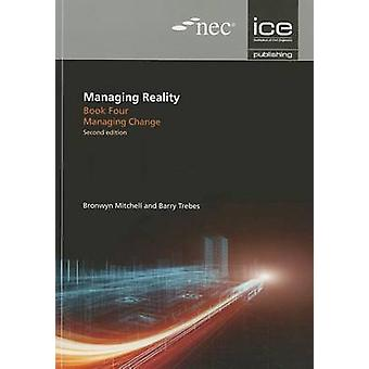 Managing Reality - Book 4 - Managing Change (2nd Revised edition) by B