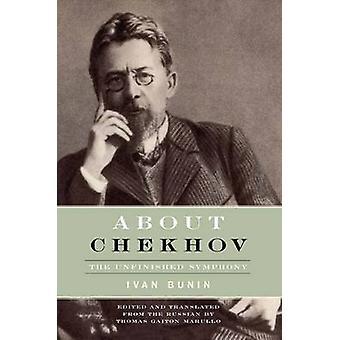 Über Tschechow - die unvollendete Sinfonie von I.A. Bunin - Thomas Gaiton