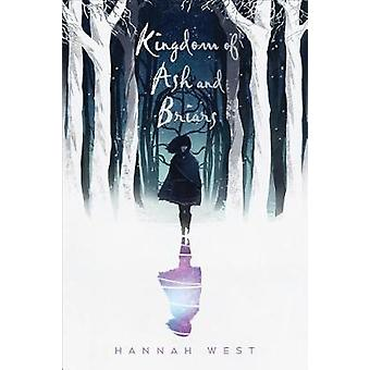 Kingdom of Ash and Briars - A Nissera Novel by Hannah West - 978082344
