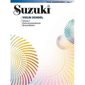 Suzuki Violin School - Vol 7 - Piano Acc. by Shinichi Suzuki - 9781470