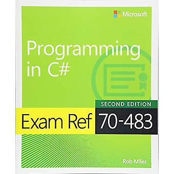 Exam Ref 70-483 Programming in C# by Rob Miles - 9781509306985 Book