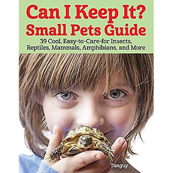Can I Keep It? Small Pets Guide - 39 Cool - Easy-To-Care-for Insects -