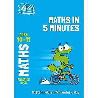 Letts Maths in 5 Minutes a Day Age 10-11 (Letts Maths in 5 Minutes a