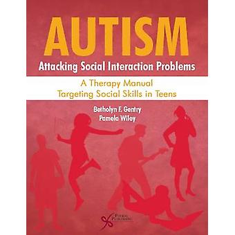 Autism - Attacking Social Interaction Problems - A Therapy Manual Targe
