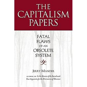 The Capitalism Papers - Fatal Flaws of an Obsolete System by Jerry Man