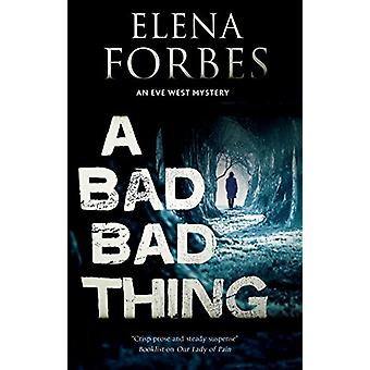 A Bad - Bad Thing by Elena Forbes - 9780727829757 Book