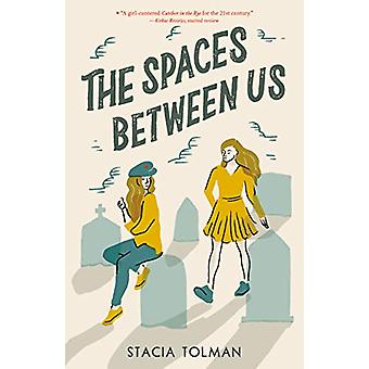 The Spaces Between Us by Stacia Tolman - 9781250174925 Book