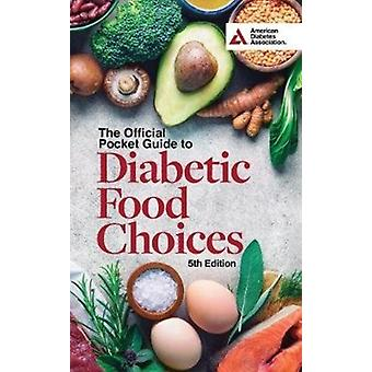 The Official Pocket Guide to Diabetic Food Choices 5th Edition by American Diabetes Association