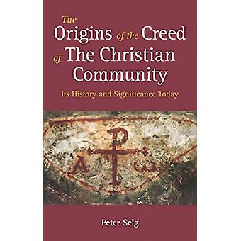 The Origins of the Creed of the Christian Community - Its History and