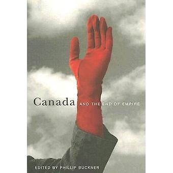 Canada and the End of Empire door Phillip A. Buckner - 9780774809160 Bo