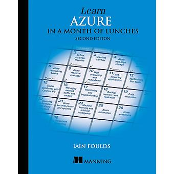 Learn Azure in a Month of Lunches Second Edition by Foulds Iain