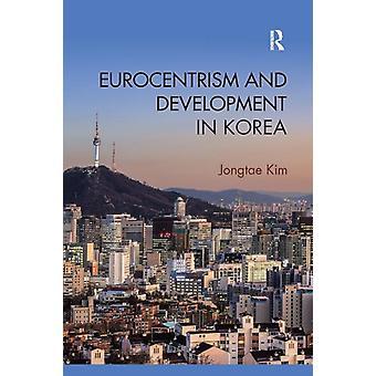 Eurocentrismo e Desenvolvimento na Coreia pela Kim & Jongtae Korea University & Korea