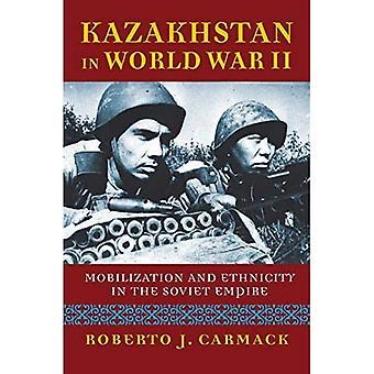 Kasakhstan i Anden Verdenskrig: Mobilisering og etnicitet i det sovjetiske imperium