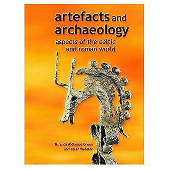 Esineet ja arkeologia: Kelttiläisen ja roomalaisen maailman näkökohdat [Kuvitettu]