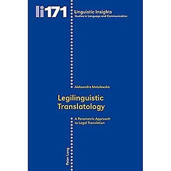 Legilinguistic Translatology: A Parametric Approach to Legal Translation (Linguistic Insights)