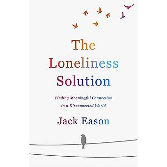 The Loneliness Solution by Eason & Jack