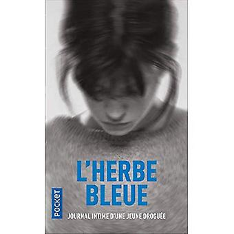 L'herbe bleue. Journal intime d'une jeune droguee